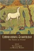 Compassionate Eschatology: The Future as Friend