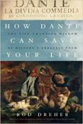 The Life-Changing Wisdom of History's Greatest Poem How Dante Can Save Your Life