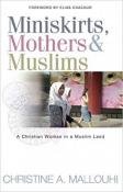 Miniskirts, Mothers and Muslims: A Christian Woman in a Muslim Land