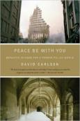 Peace  Be  With  You by Dr. David  Carlson