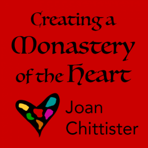 Creating a Monastery of the Heart with Joan Chittister