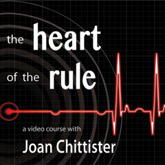 Heart of the Rule with Joan Chittister