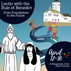 Lectio with Rule of Benedict: From the Foundations to the Future