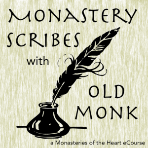 Monastery Scribes: Writing from the Heart