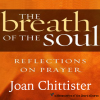 Breath of the Soul Reflections on Prayer eCourse