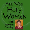 All You Holy Women with Edwina Gateley