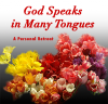 God Speaks in Many Tongues: A Personal Retreat