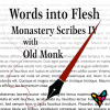 Words into Flesh: Monastery Scribes IV